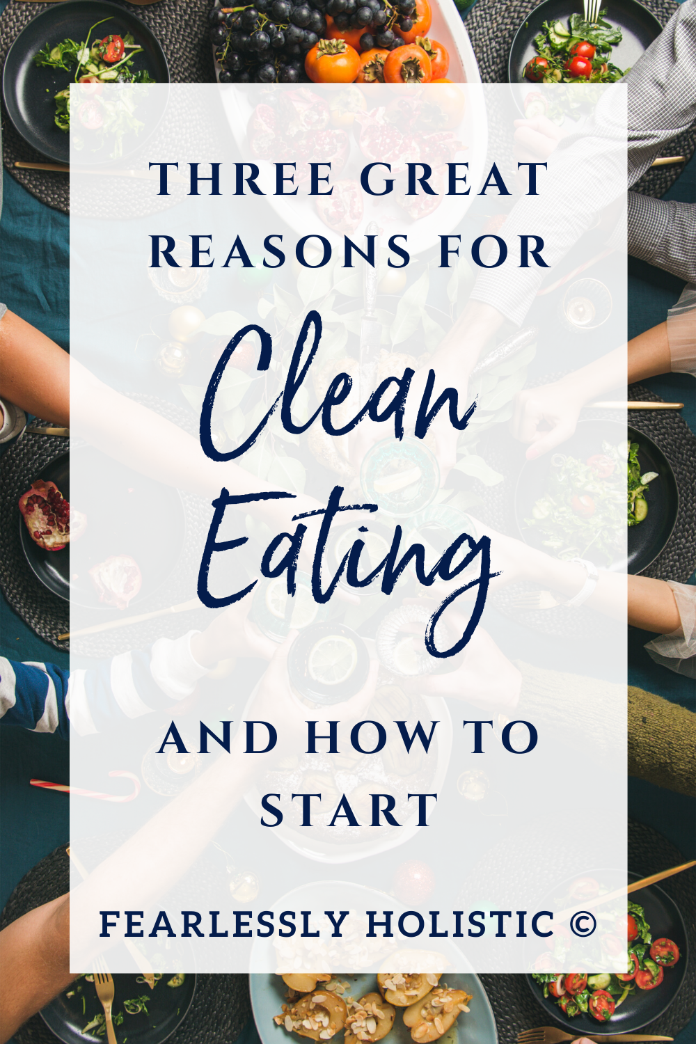 three great reasons for clean eating and how to start