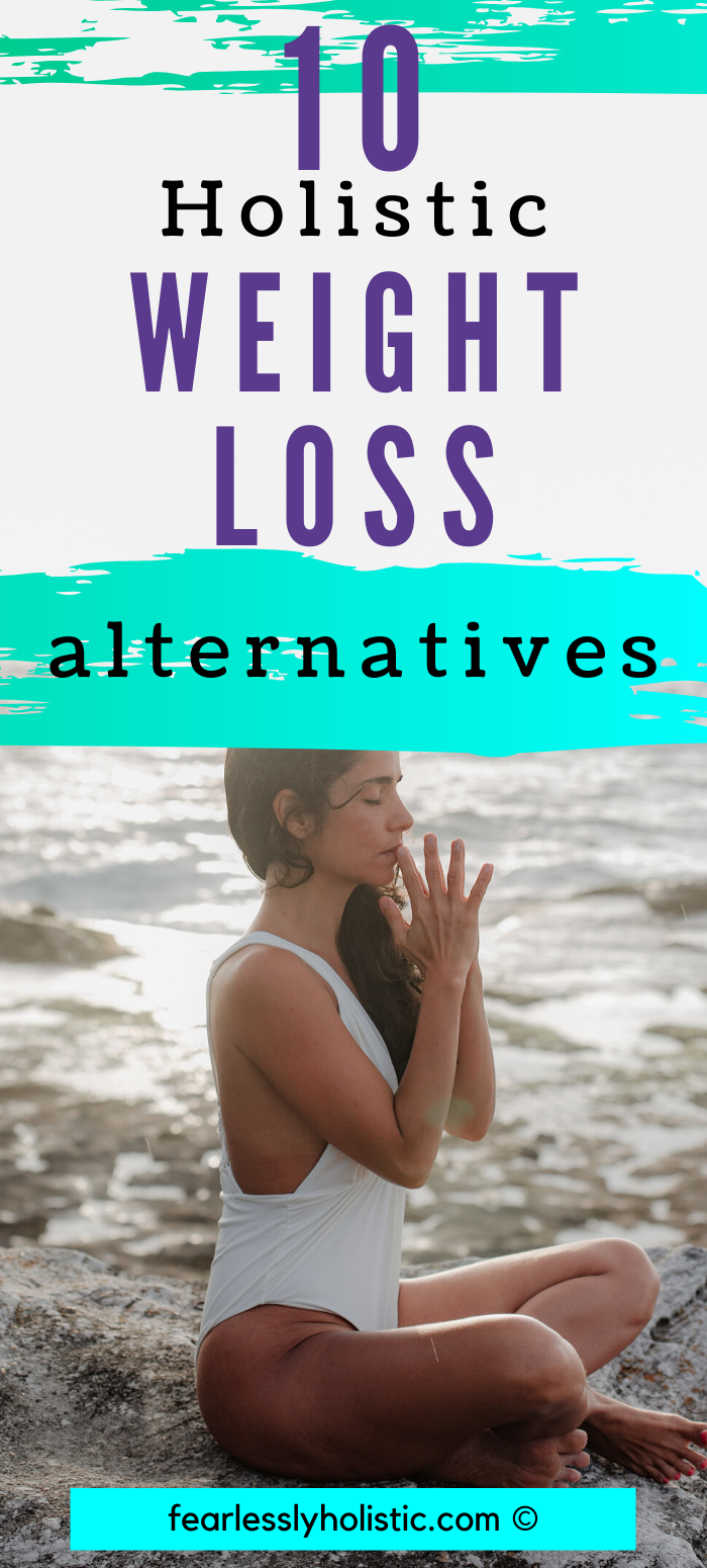 10 Holistic Weight Loss Alternatives