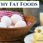 24 Healthy Fat Foods To Improve Your Life