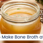 Nourish Your Body With Bone Broth