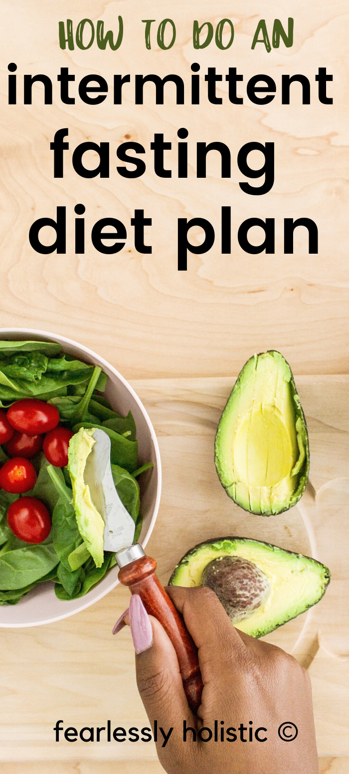 How To Do An Intermittent Fasting Diet Plan Fearlessly Holistic