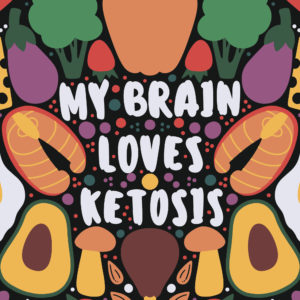 My brain love ketosis