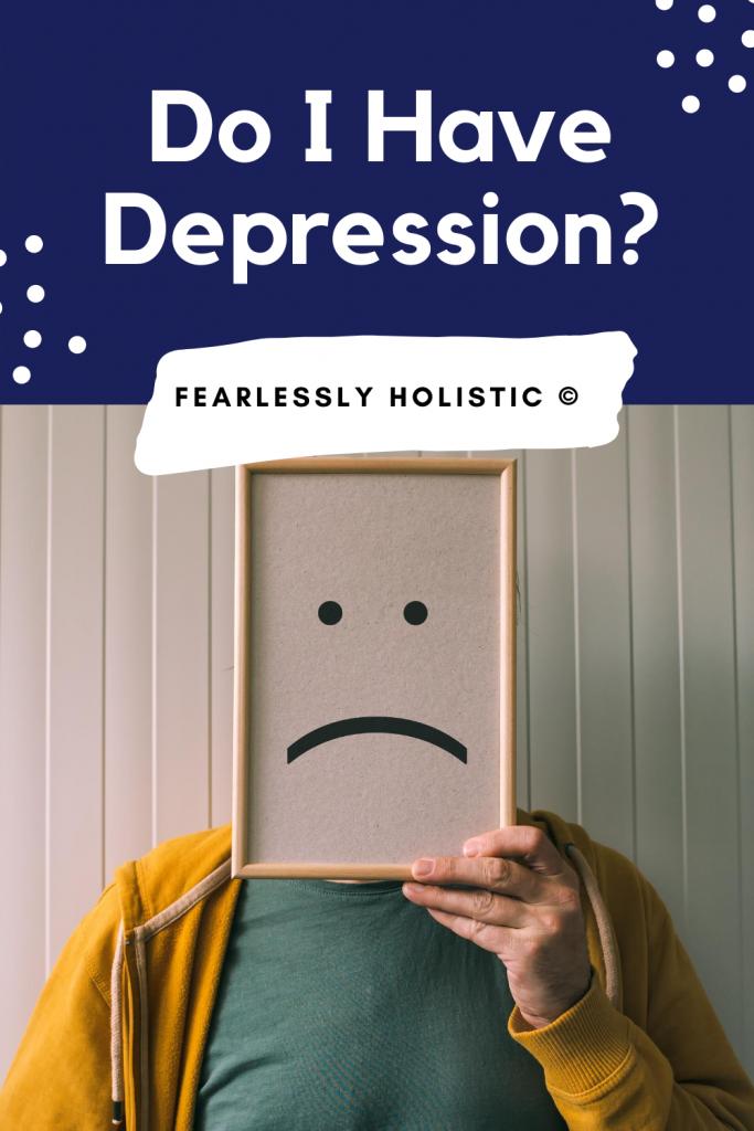 Do I Have Depression?