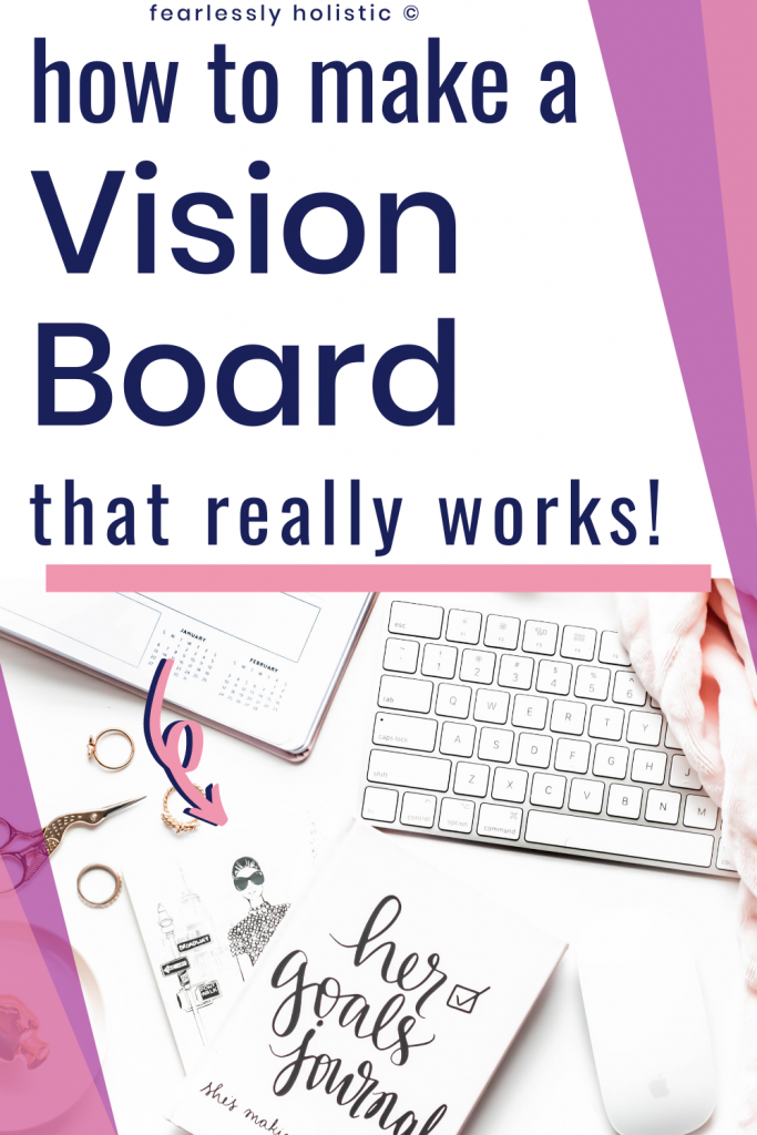 How To Make A Vision Board That Really Works!