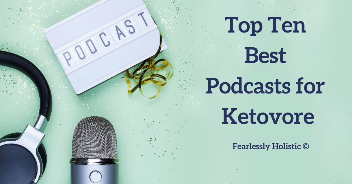 Top Ten Best podcasts for Ketovore