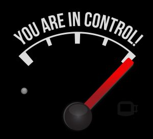 You Are In Control! Yes, you are!