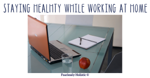 Staying Healthy While Working At Home