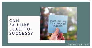 Can failure lead to success?