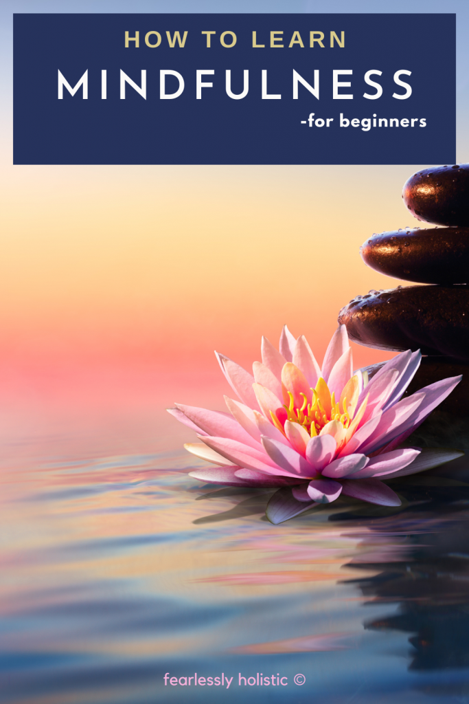 How To Learn Mindfulness For Beginners